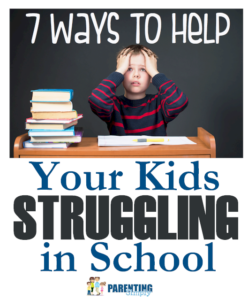 Is Your Child Struggling With School? 7 Simple Ways You Can Help