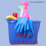 How To Talk So Kids Will Clean